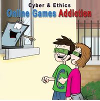 Cyber & Ethics: Online Games Addiction