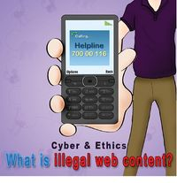 Cyber & Ethics: What is illegal web content?